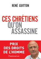Ces chrétiens qu'on assassine